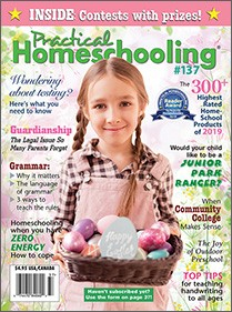 Practical Homeschooling Magazine issue 137